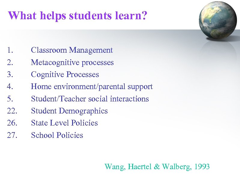 What helps students learn? 1. 2. 3. 4. 5. 22. 26. 27. Classroom Management