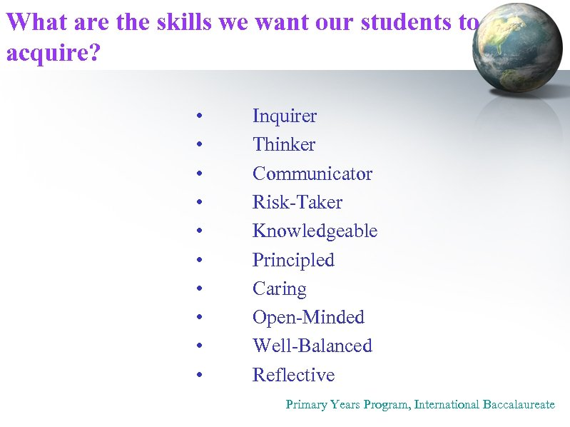 What are the skills we want our students to acquire? • • • Inquirer
