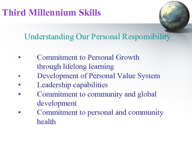 Third Millennium Skills Understanding Our Personal Responsibility • • • Commitment to Personal Growth