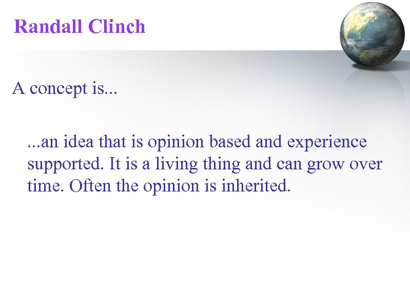 Randall Clinch A concept is. . . an idea that is opinion based and