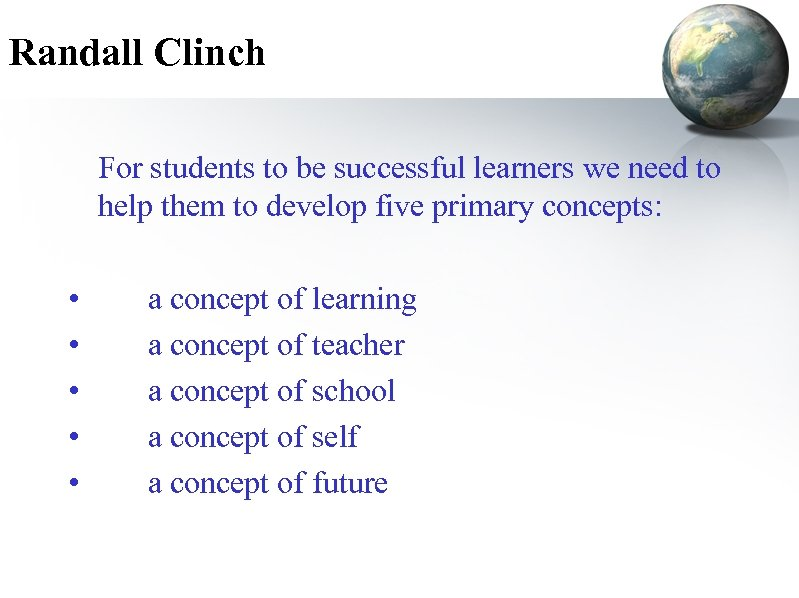 Randall Clinch For students to be successful learners we need to help them to