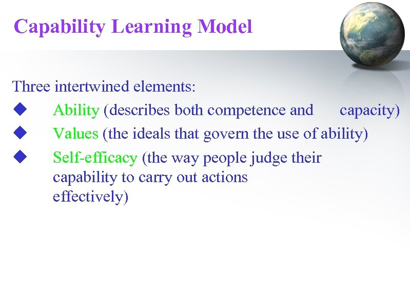 Capability Learning Model Three intertwined elements: u Ability (describes both competence and capacity) u