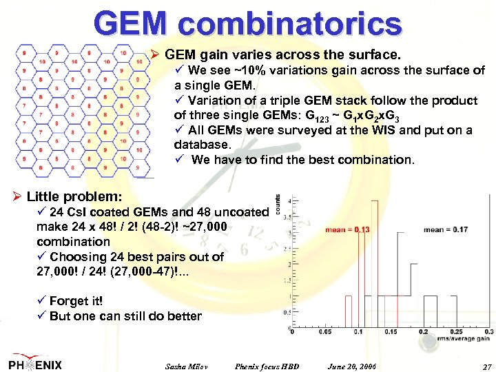 GEM combinatorics Ø GEM gain varies across the surface. ü We see ~10% variations