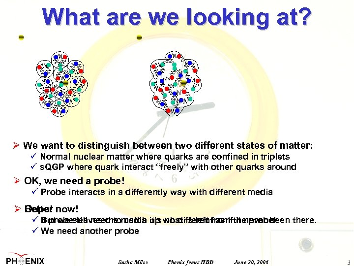 What are we looking at? Ø We want to distinguish between two different states