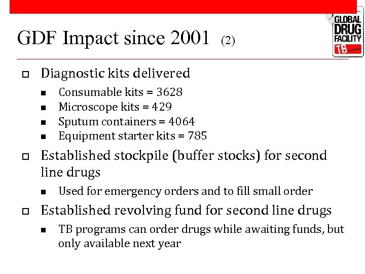 GDF Impact since 2001 o Diagnostic kits delivered n n o Consumable kits =