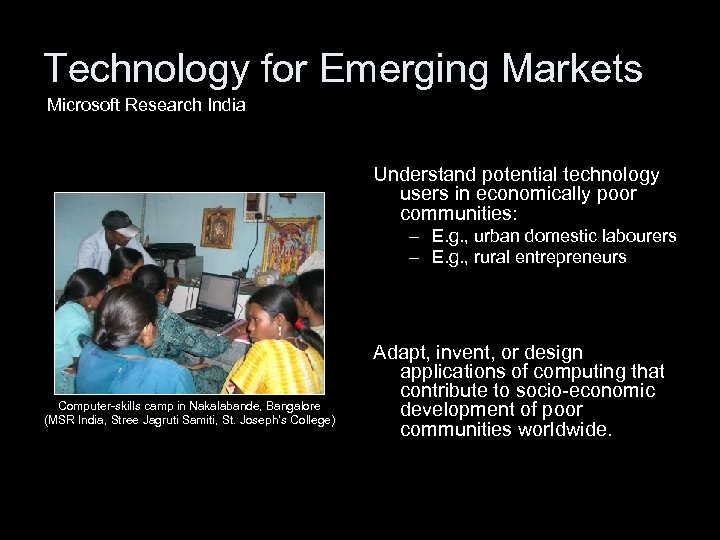 Technology for Emerging Markets Microsoft Research India Understand potential technology users in economically poor