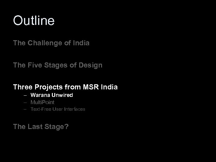 Outline The Challenge of India The Five Stages of Design Three Projects from MSR