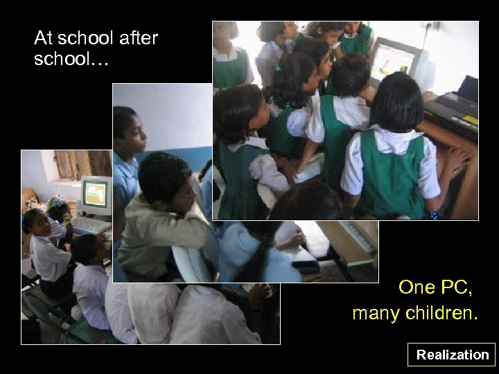 At school after school… One PC, many children. Realization