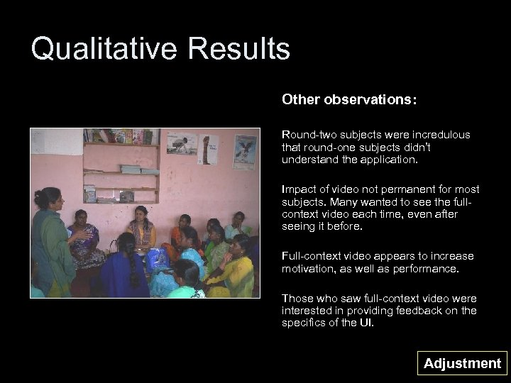 Qualitative Results Other observations: Round-two subjects were incredulous that round-one subjects didn't understand the