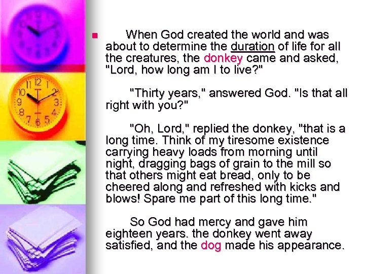 n When God created the world and was about to determine the duration of