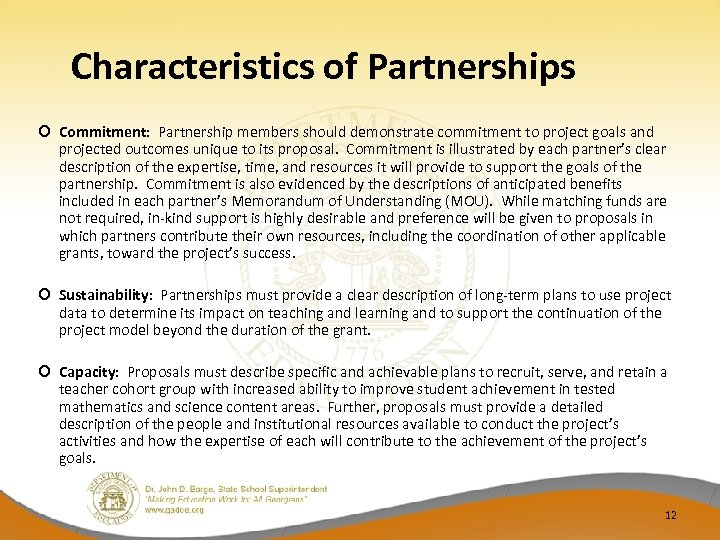 Characteristics of Partnerships Commitment: Partnership members should demonstrate commitment to project goals and projected