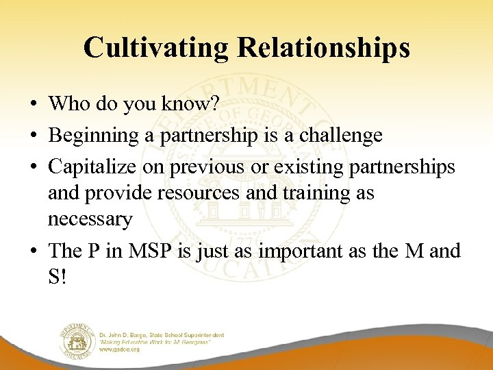 Cultivating Relationships • Who do you know? • Beginning a partnership is a challenge