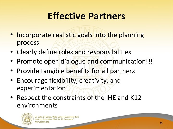 Effective Partners • Incorporate realistic goals into the planning process • Clearly define roles