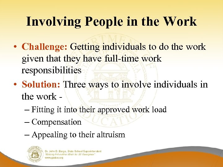 Involving People in the Work • Challenge: Getting individuals to do the work given