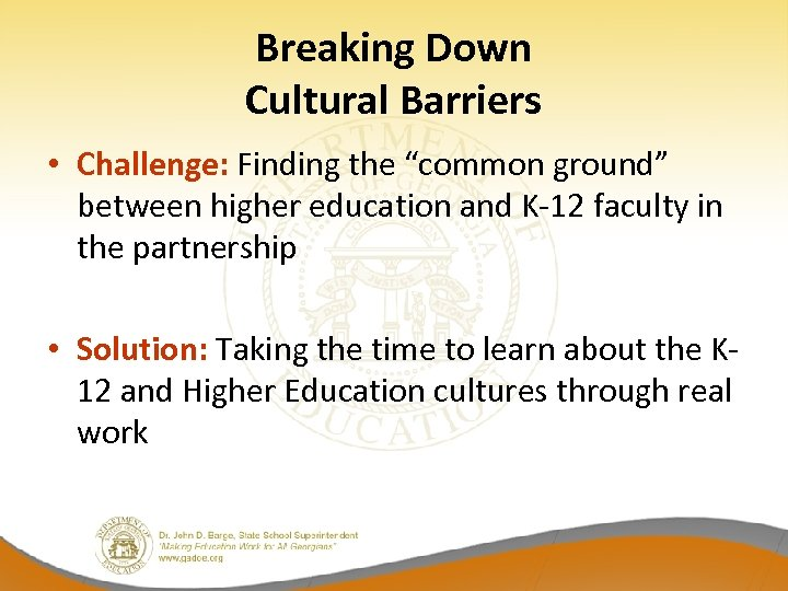 "Breaking Down Cultural Barriers • Challenge: Finding the ""common ground"" between higher education and"