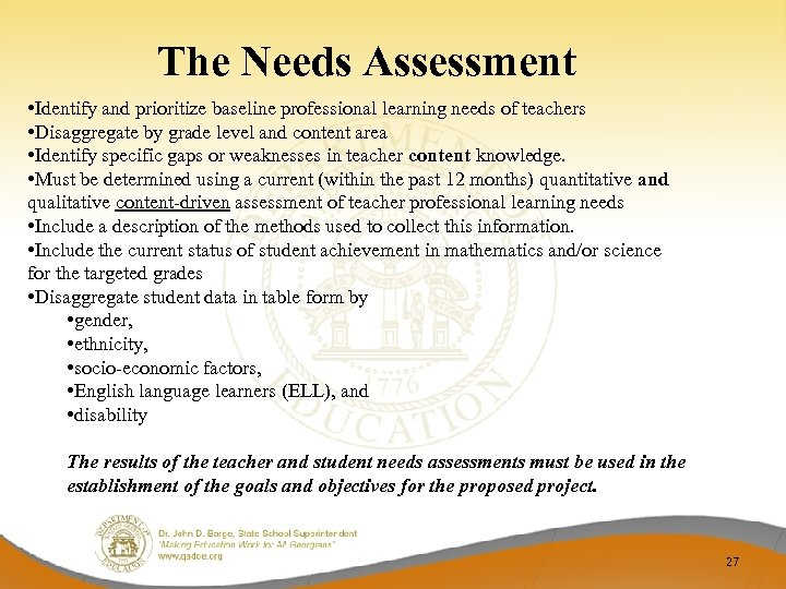 The Needs Assessment • Identify and prioritize baseline professional learning needs of teachers •
