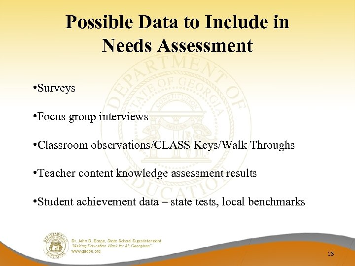 Possible Data to Include in Needs Assessment • Surveys • Focus group interviews •