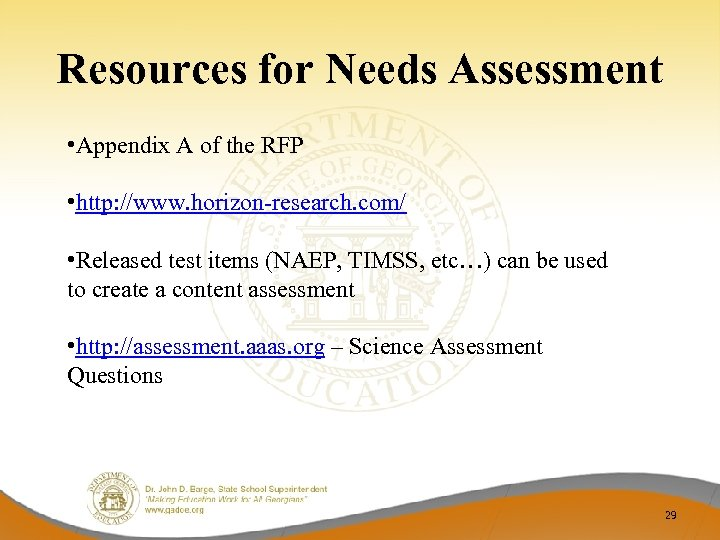 Resources for Needs Assessment • Appendix A of the RFP • http: //www. horizon-research.