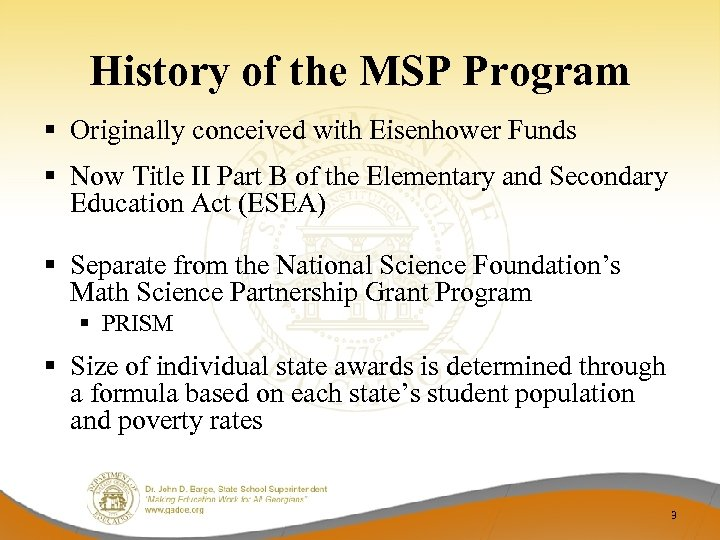 History of the MSP Program § Originally conceived with Eisenhower Funds § Now Title
