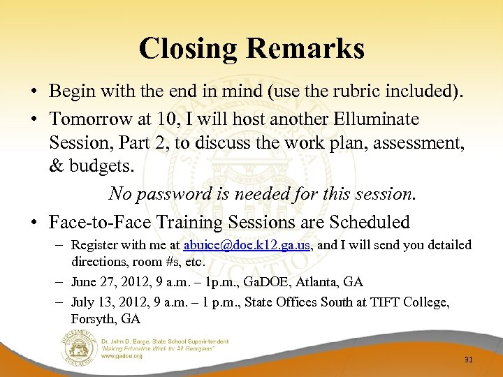 Closing Remarks • Begin with the end in mind (use the rubric included). •