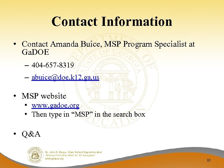 Contact Information • Contact Amanda Buice, MSP Program Specialist at Ga. DOE – 404