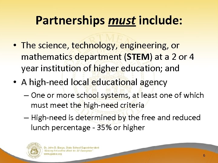 Partnerships must include: • The science, technology, engineering, or mathematics department (STEM) at a
