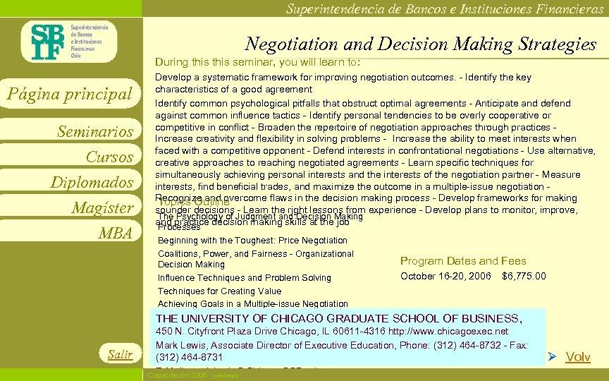 Superintendencia de Bancos e Instituciones Financieras Negotiation and Decision Making Strategies During this seminar,