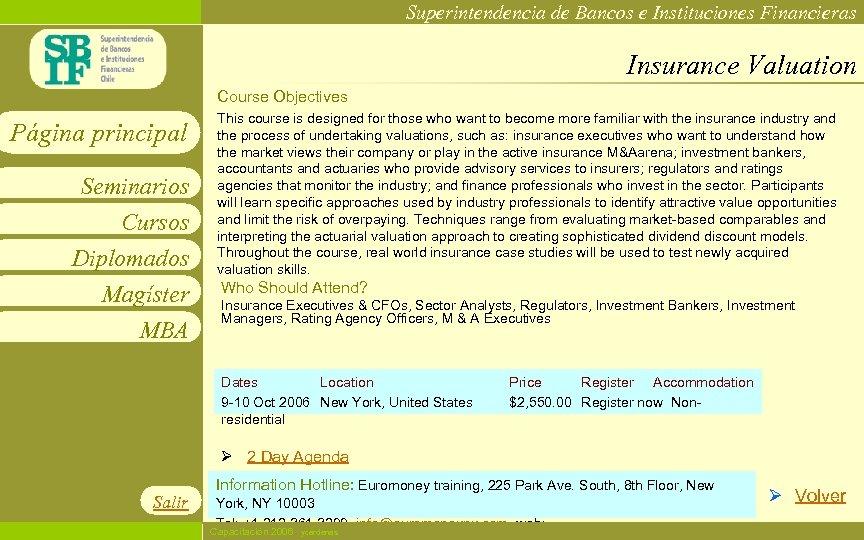 Superintendencia de Bancos e Instituciones Financieras Insurance Valuation Course Objectives Página principal Seminarios Cursos