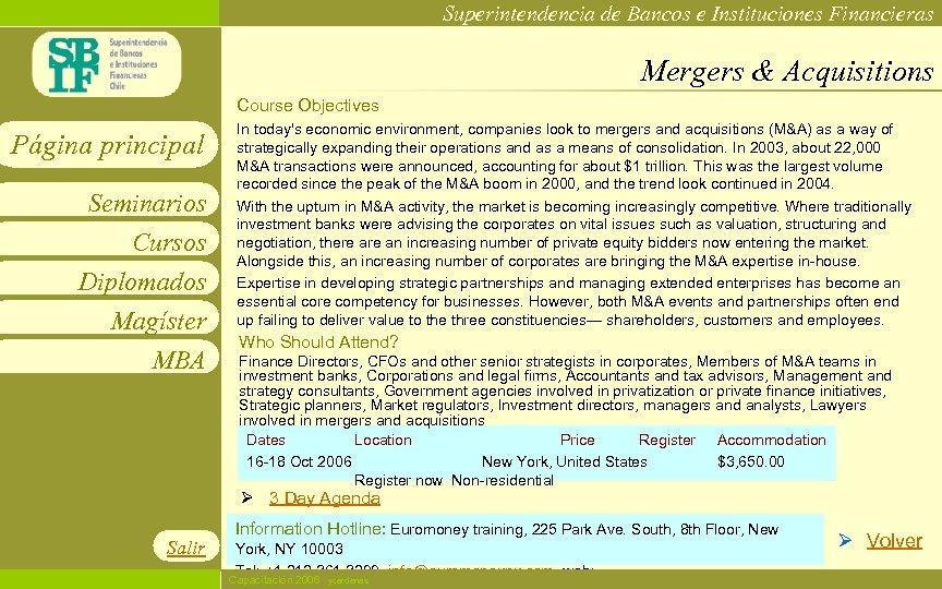 Superintendencia de Bancos e Instituciones Financieras Mergers & Acquisitions Course Objectives Página principal Seminarios