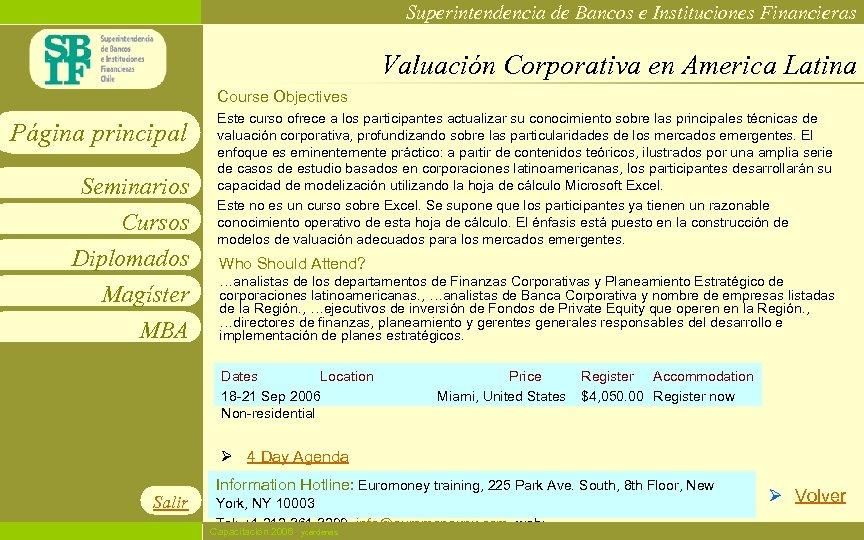 Superintendencia de Bancos e Instituciones Financieras Valuación Corporativa en America Latina Course Objectives Página