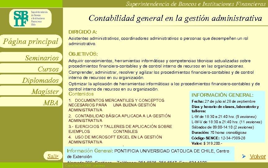 Superintendencia de Bancos e Instituciones Financieras Contabilidad general en la gestión administrativa DIRIGIDO A:
