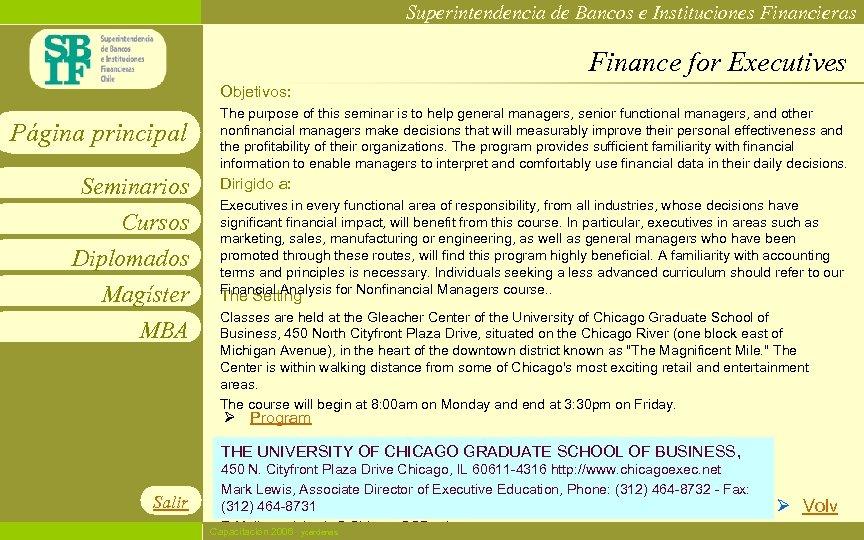 Superintendencia de Bancos e Instituciones Financieras Finance for Executives Objetivos: Página principal Seminarios Cursos
