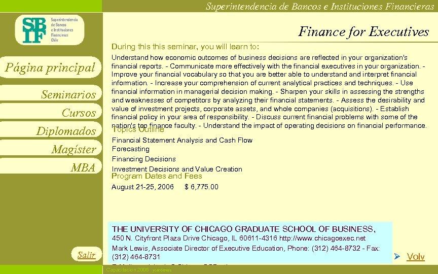 Superintendencia de Bancos e Instituciones Financieras Finance for Executives During this seminar, you will