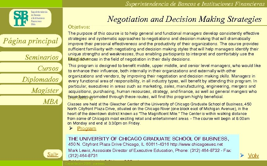Superintendencia de Bancos e Instituciones Financieras Negotiation and Decision Making Strategies Objetivos: Página principal