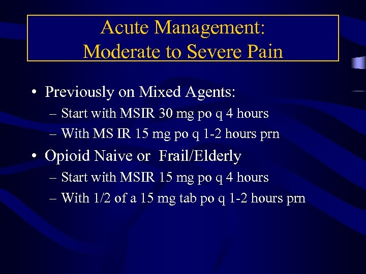 Acute Management: Moderate to Severe Pain • Previously on Mixed Agents: – Start with