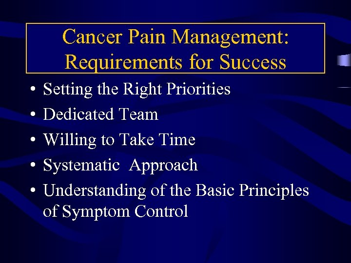 Cancer Pain Management: Requirements for Success • • • Setting the Right Priorities Dedicated