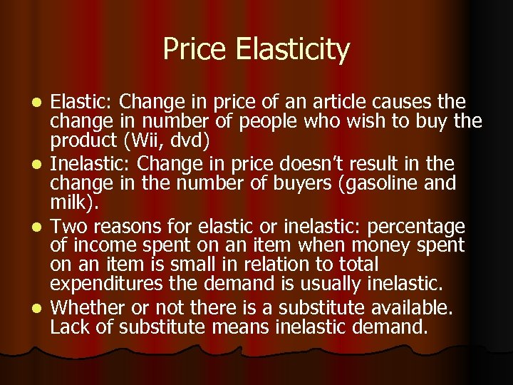 Price Elasticity l l Elastic: Change in price of an article causes the change