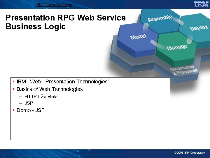 IBM Power Systems Presentation RPG Web Service Business Logic • IBM i Web -