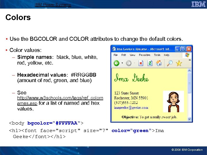 IBM Power Systems Colors • Use the BGCOLOR and COLOR attributes to change the