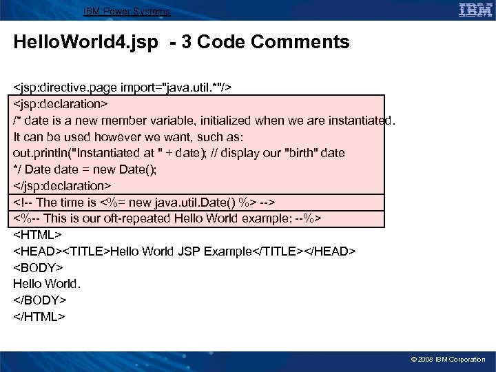 IBM Power Systems Hello. World 4. jsp - 3 Code Comments <jsp: directive. page