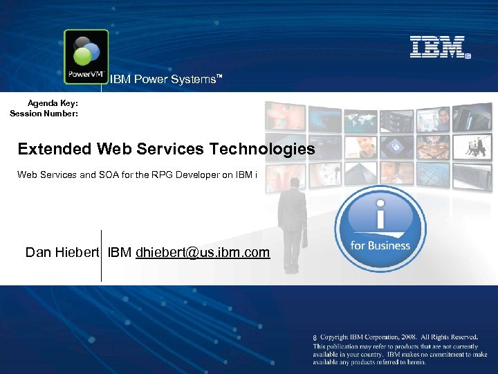 IBM Power Systems™ Agenda Key: Session Number: Extended Web Services Technologies Web Services and