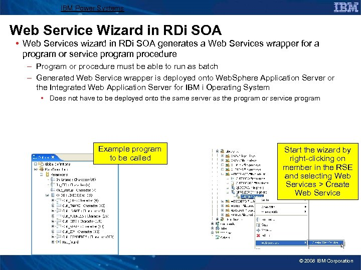 IBM Power Systems Web Service Wizard in RDi SOA • Web Services wizard in