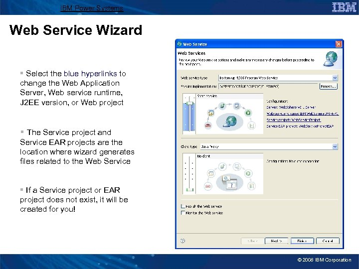 IBM Power Systems Web Service Wizard § Select the blue hyperlinks to change the