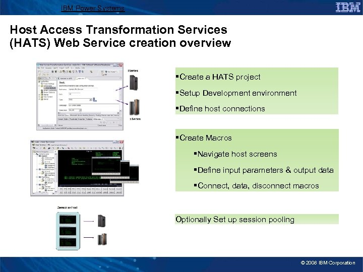IBM Power Systems Host Access Transformation Services (HATS) Web Service creation overview §Create a