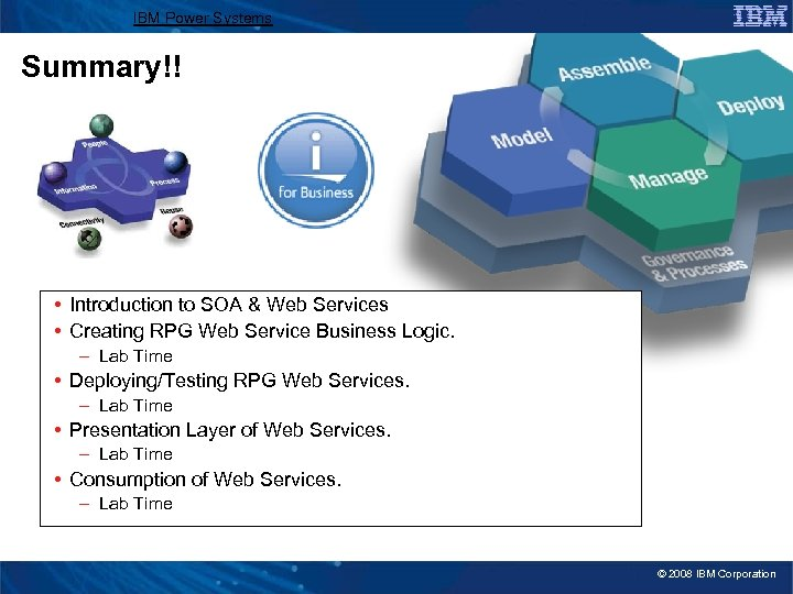 IBM Power Systems Summary!! • Introduction to SOA & Web Services • Creating RPG