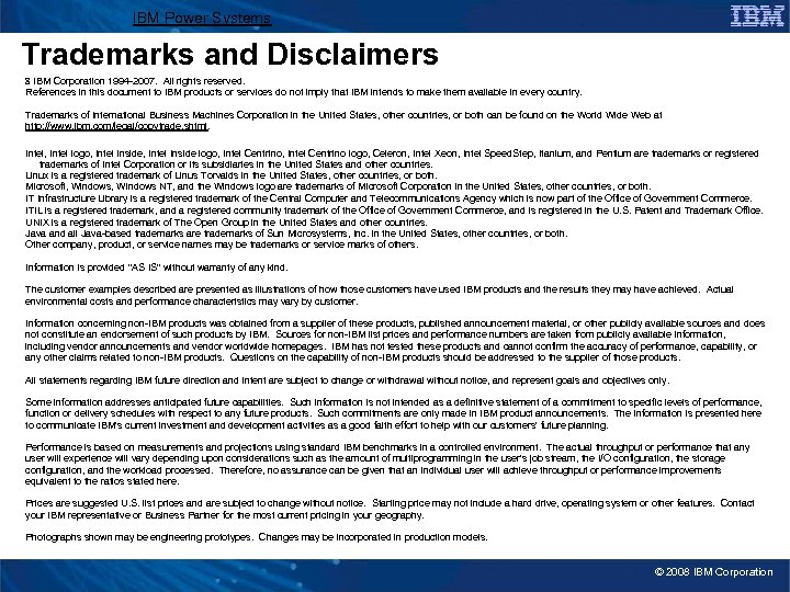 IBM Power Systems Trademarks and Disclaimers 8 IBM Corporation 1994 -2007. All rights reserved.
