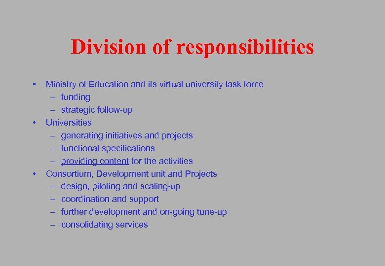 Division of responsibilities • • • Ministry of Education and its virtual university task