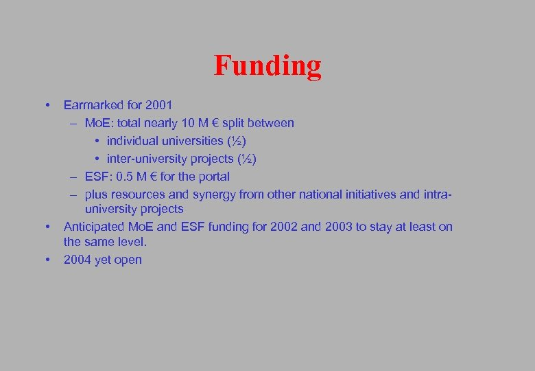 Funding • • • Earmarked for 2001 – Mo. E: total nearly 10 M