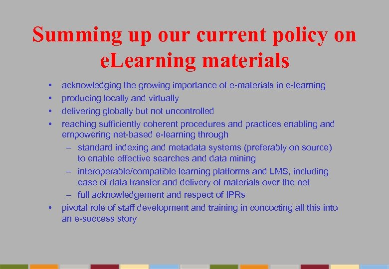 Summing up our current policy on e. Learning materials • • • acknowledging the