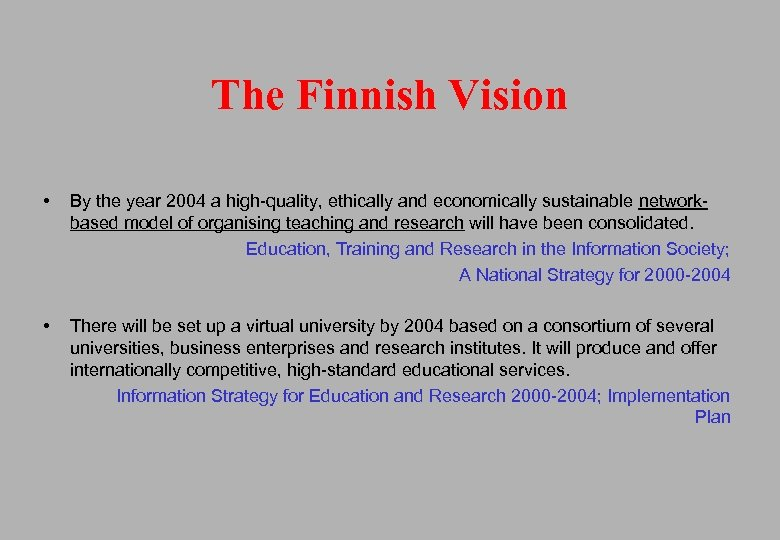 The Finnish Vision • By the year 2004 a high-quality, ethically and economically sustainable